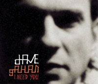 Dave Gahan - I NEED YOU